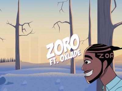 "[Lyrics] Zoro – ""African Girl Bad"" ft. Oxlade"