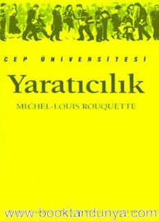 Michel-Louis Rouquette - Yaratıcılık  (Cep Üniversitesi Dizisi - 62)
