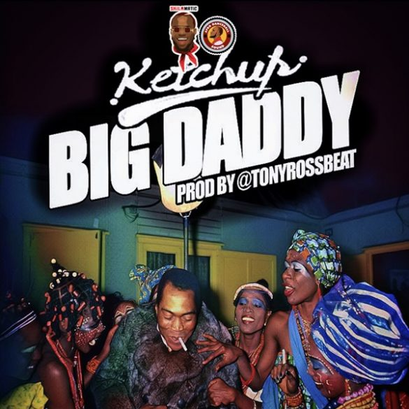 [Music] Ketchup – Big Daddy