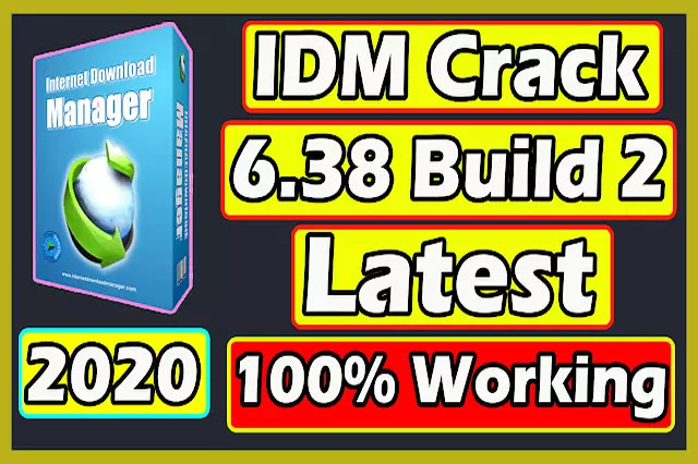 Download IDM Crack 6.38 Build 2 Patch + Serial Key 2020 [Latest]