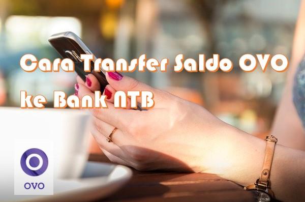 Cara Transfer Saldo OVO ke Bank NTB