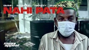 NAHI PATA LYRICS DIVINE, FRENZZY, SAMMOHIT, SHAH RULE