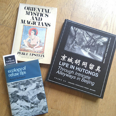 Three books: Oriental Mystics and magicians, Ecology of Refuse Tips, and Life in Hutongs