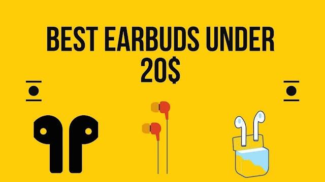 Best Earbuds Under 20$