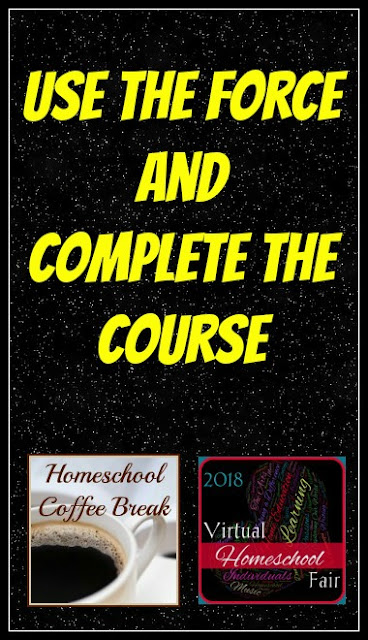 "Use the Force and Complete the Course - ""Our Homeschool Curriculum"" in Week 3 of the 2018 Virtual Homeschool Fair on Homeschool Coffee Break @ kympossibleblog.blogspot.com"