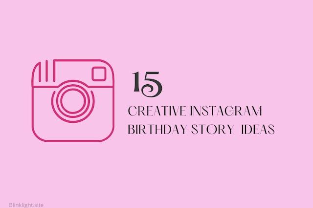 These 15 Instagram Birthday Story Ideas Will Impress You