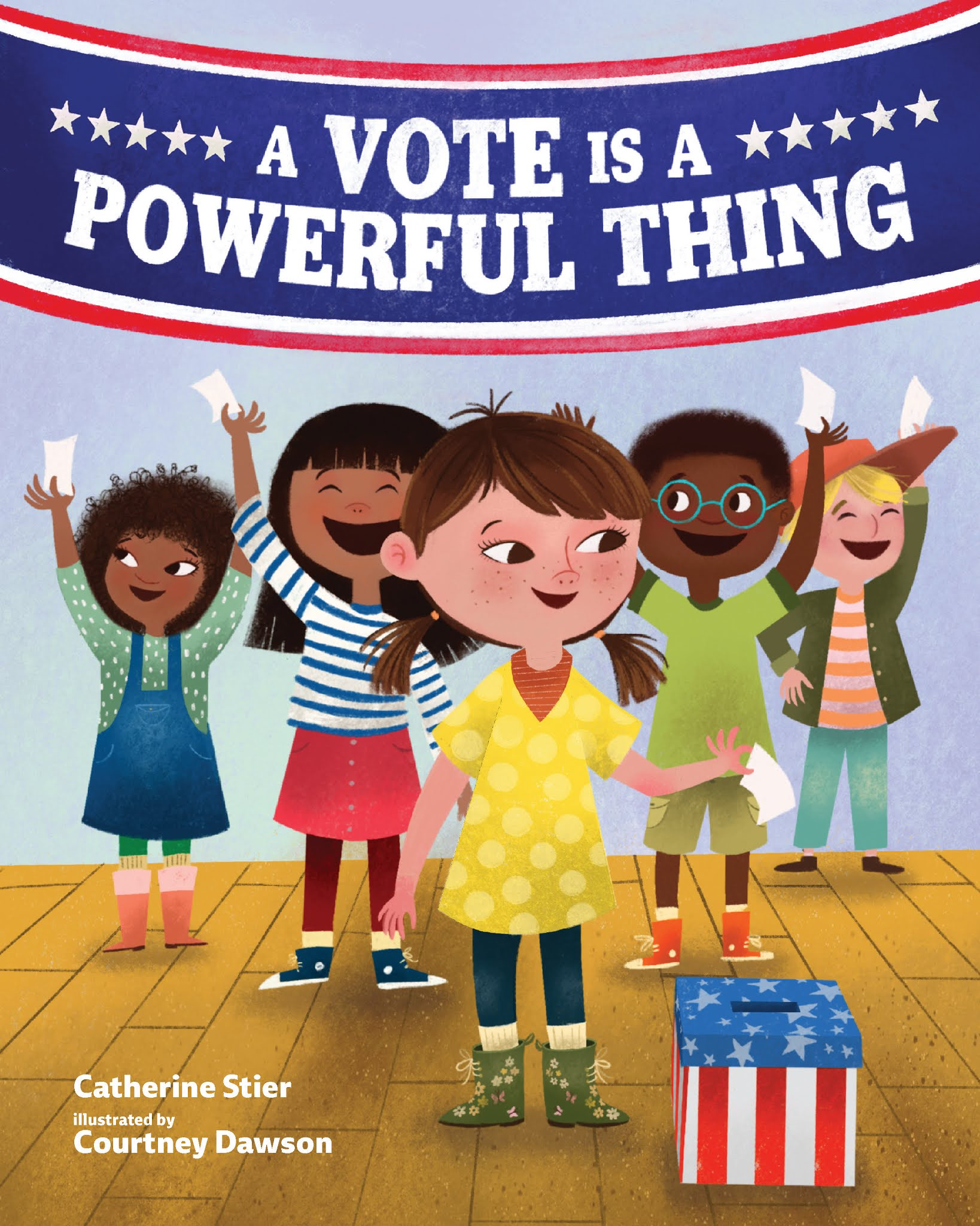 A Vote is a Powerful Thing cover: hanging red, white and blue banner with title, and five children underneath, with one child ready to drop a paper ballot into a ballot box.