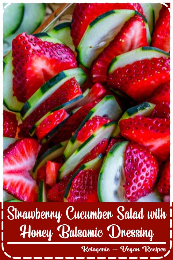 Strawberry Cucumber Salad with Honey Balsamic Dressing  Strawberry Cucumber Salad with Honey Balsamic Dressing