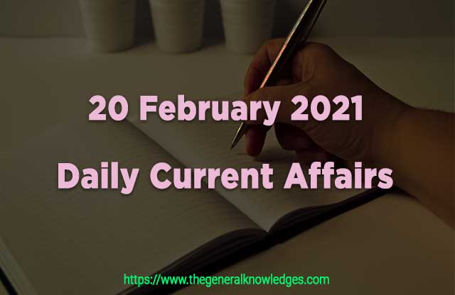 20 February 2021 Current Affairs  and Answers in Hindi