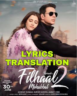 Filhaal 2 Mohabbat Lyrics in English | With Translation | – B Praak | Akshay Kumar