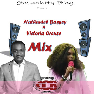 [Music] Nathaniel Bassey and Victoria orenze Mixtape | Download