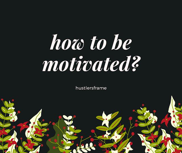 प्रेरणात्मक कैसे बना जाए ?