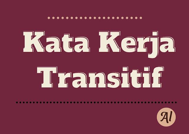 Kata Kerja Transitif: Pengertian, Jenis, Contoh Kalimat