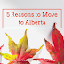 5 Reasons to Move to Alberta
