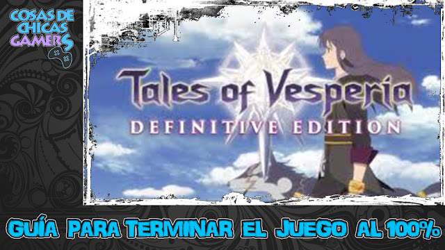 Guía para conseguir todos los trofeos y logros de Tales of Vesperia Definitve Edition