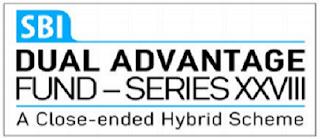 SBI Dual Advantage Fund Series XXVIII   A Close Ended Hybrid Scheme