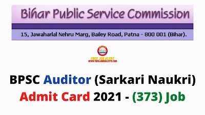 Sarkari Exam: BPSC Auditor (Sarkari Naukri) Admit Card 2021 - (373) Job