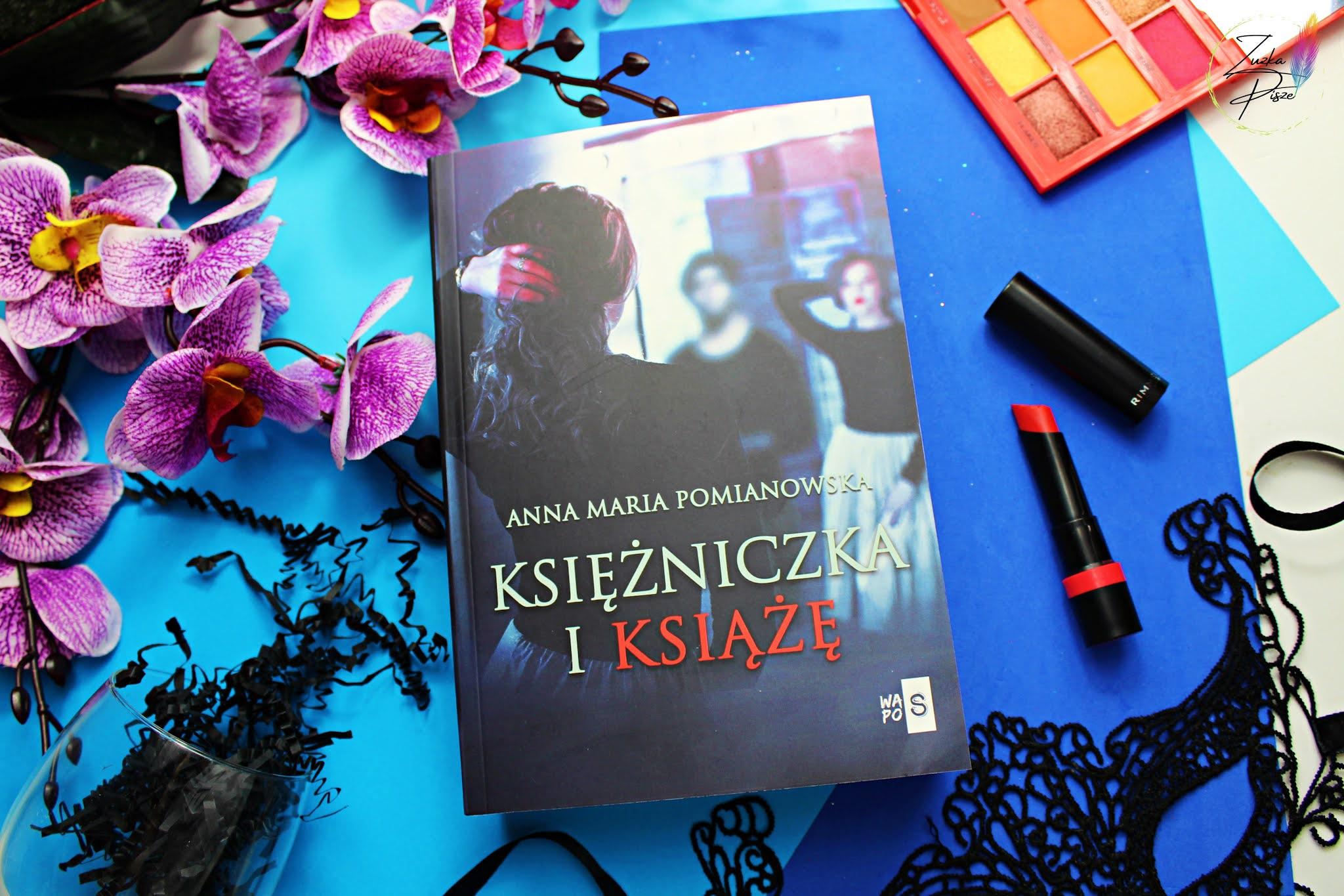 """Anna Maria Pomianowska """"Księżniczka i Książę"""" - patronacka recenzja książki"""
