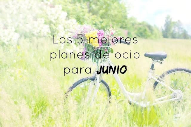 http://mediasytintas.blogspot.com/2016/06/los-5-mejores-planes-de-ocio-para-junio.html