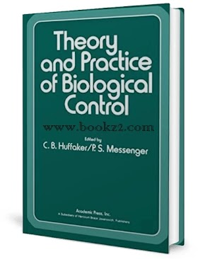 Theory and Practice of Biological Control by Huffaker and Messenger