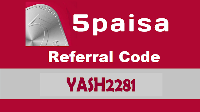 (Latest) 5Paisa Referral Code :Free ₹500 Rupees on Sign up + ₹250/Refer - YASH2281