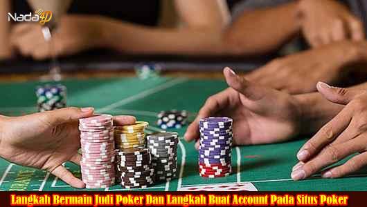 Langkah Bermain Judi Poker Dan Langkah Buat Account Pada Situs Poker