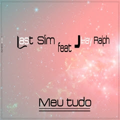 Lastin Slim - Meu Tudo (Feat. Jay Ralph) [ 2018 ]