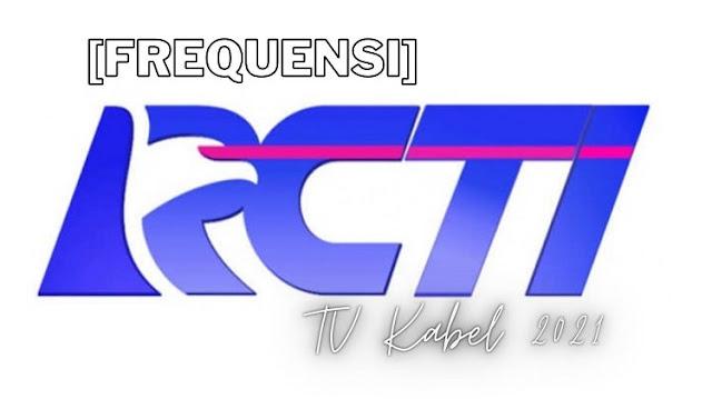 Frekuensi RCTI TV Kabel Terbaru 2021