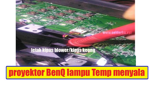 cara memperbaiki proyektor BenQ lampu Temp menyala