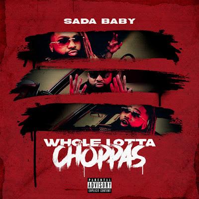 SADA BABY - WHOLE LOTTA CHOPPAS