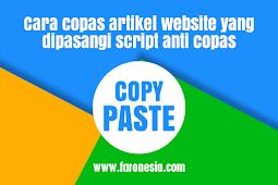 Cara copas artikel website yang dipasangi script anti copas