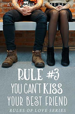 You Can't Kiss Your Best Friend by Anne Marie Meyer