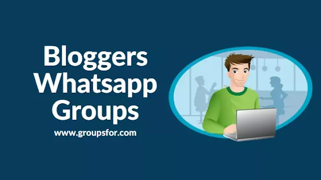 Bloggers Whatsapp Groups