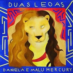 Duas Leoas - Daniela Mercury e Malu Mercury