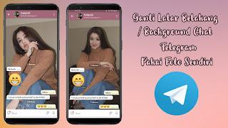 Cara Mengganti Latar Belakang / Background Chat Telegram Dengan Foto Sendiri