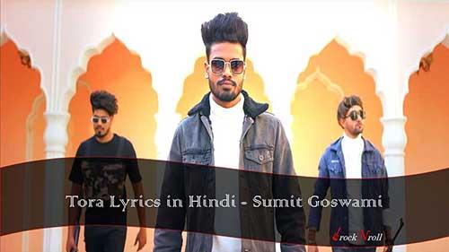 Tora-Lyrics-in-Hindi-Sumit-Goswami