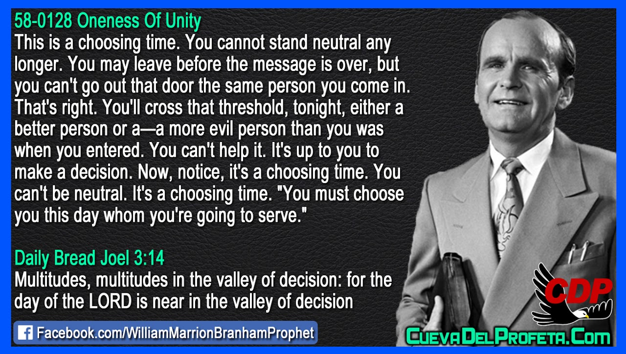 You must choose you this day whom you're going to serve - William Marrion Branham