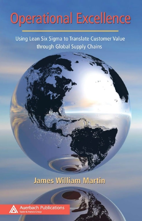 Operational Excellence: Using Lean Six Sigma to Translate Customer Value through Global Supply Chains