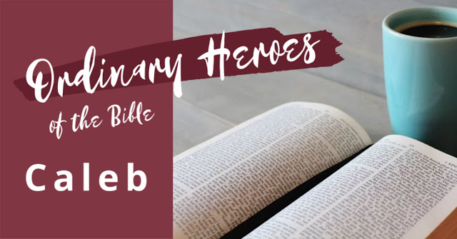 https://www.abundant-family-living.com/2020/01/about-caleb-ordinary-heroes-of-bible.html