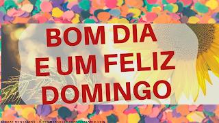 Mensagens Lindas de Bom Dia Feliz Domingo para Você com Imagens e Frases de Feliz Domingo.