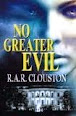 No Greater Evil by R.A.R. Clouston