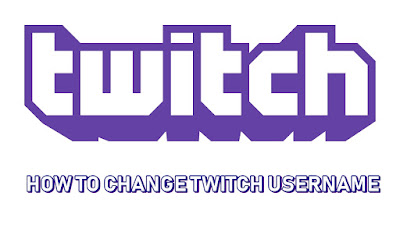 how can i change my twitch username,username change,twitch username change
