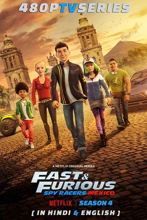 Fast & Furious Spy Racers Season 4 Full Hindi Dual Audio Download 480p All Episodes