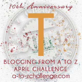 #AtoZChallenge 2019 Tenth Anniversary blogging from A to Z challenge letter T