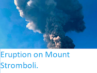 https://sciencythoughts.blogspot.com/2019/08/eruption-on-mount-stromboli.html
