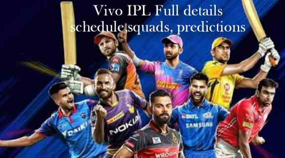Vivo IPL 2020 season 13 full squads,schedule,predictions