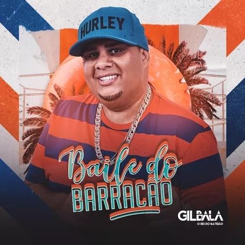 Gil Bala - O Rei do Batidão - EP - Baile do Barracão - Novembro - 2019