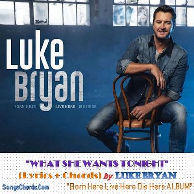 What She Wants Tonight Chords and Lyrics by Luke Bryan