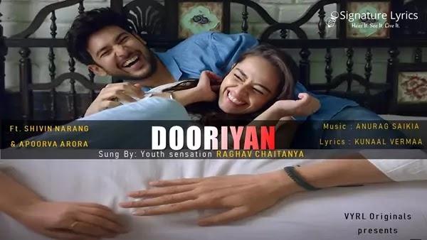 Dooriyan Lyrics - Raghav Chaitanya - Ft. Shivin Narang, Apoorva Arora