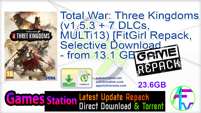 Total War Three Kingdoms (v1.5.3 + 7 DLCs, MULTi13) [FitGirl Repack, Selective Download – from 13.1 GB]
